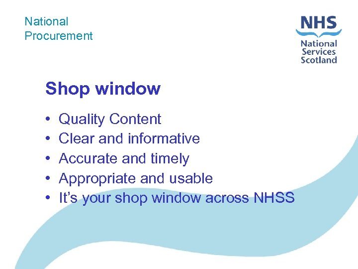National Procurement Shop window • • • Quality Content Clear and informative Accurate and