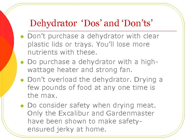 Dehydrator 'Dos' and 'Don'ts' l l Don't purchase a dehydrator with clear plastic lids