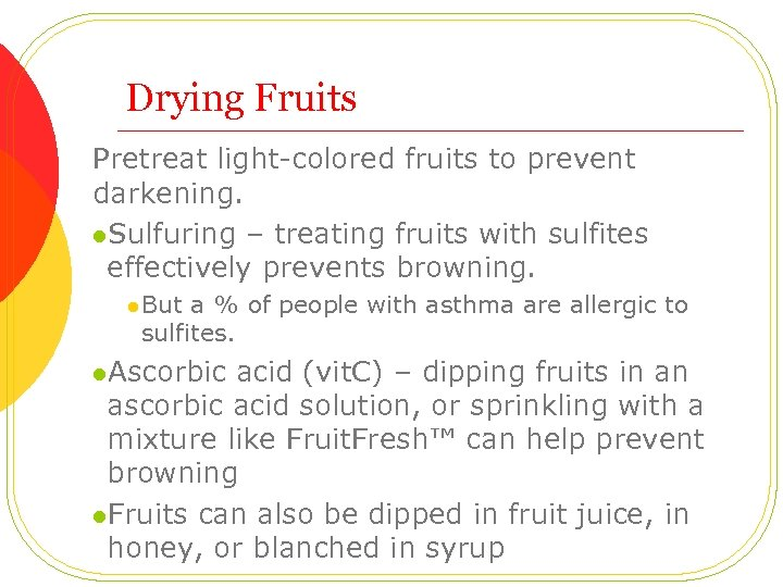 Drying Fruits Pretreat light-colored fruits to prevent darkening. l. Sulfuring – treating fruits with