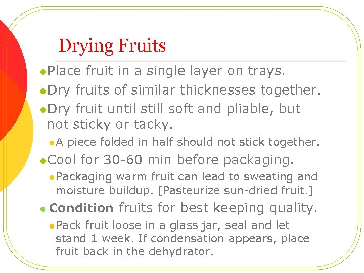 Drying Fruits l. Place fruit in a single layer on trays. l. Dry fruits