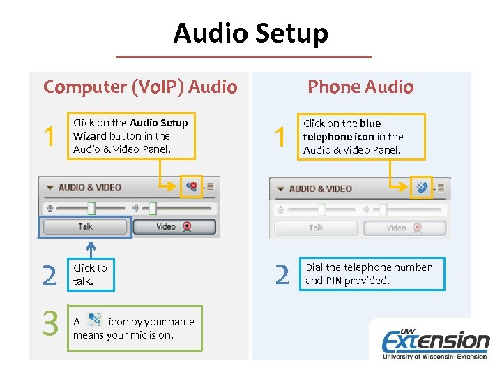 Audio Setup Computer (Vo. IP) Audio 1 2 3 Phone Audio Click on the