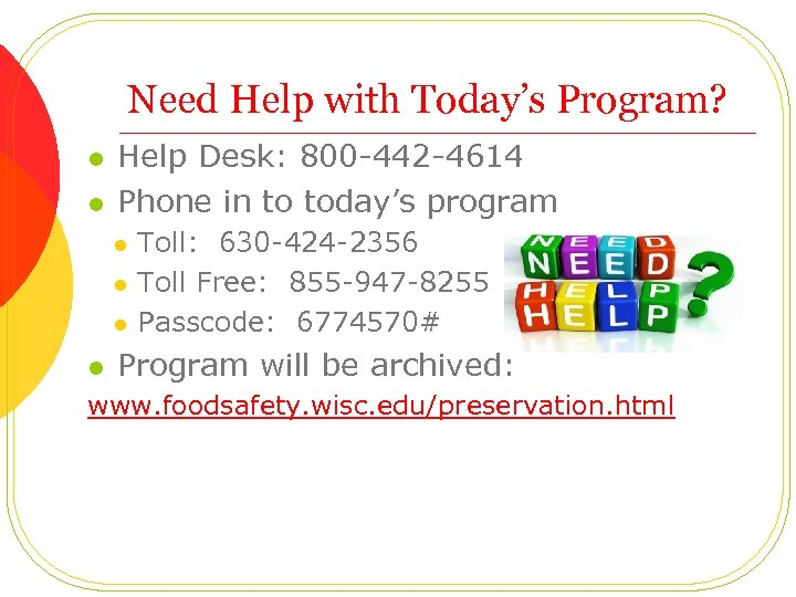 Need Help with Today's Program? l l Help Desk: 800 -442 -4614 Phone in