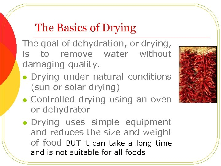 The Basics of Drying The goal of dehydration, or drying, is to remove water