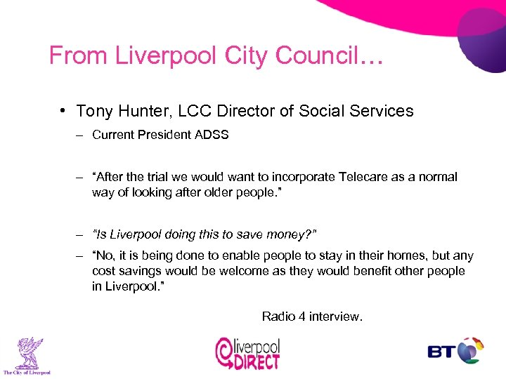 From Liverpool City Council… • Tony Hunter, LCC Director of Social Services – Current