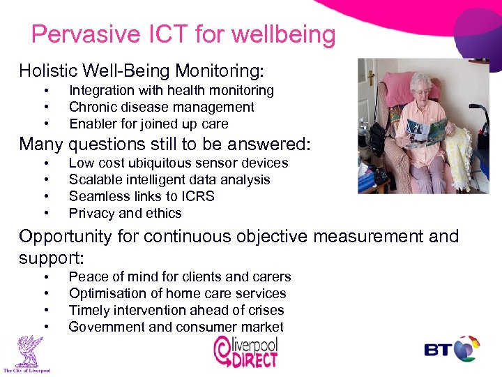 Pervasive ICT for wellbeing Holistic Well-Being Monitoring: • • • Integration with health monitoring