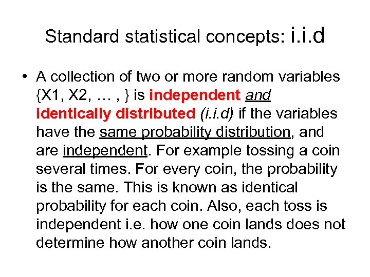 Standard statistical concepts: i. i. d • A collection of two or more random