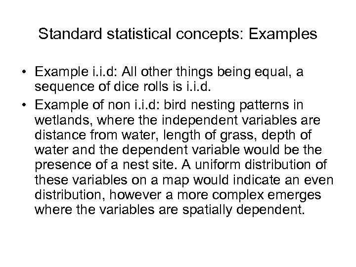 Standard statistical concepts: Examples • Example i. i. d: All other things being equal,