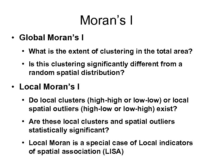 Moran's I • Global Moran's I • What is the extent of clustering in