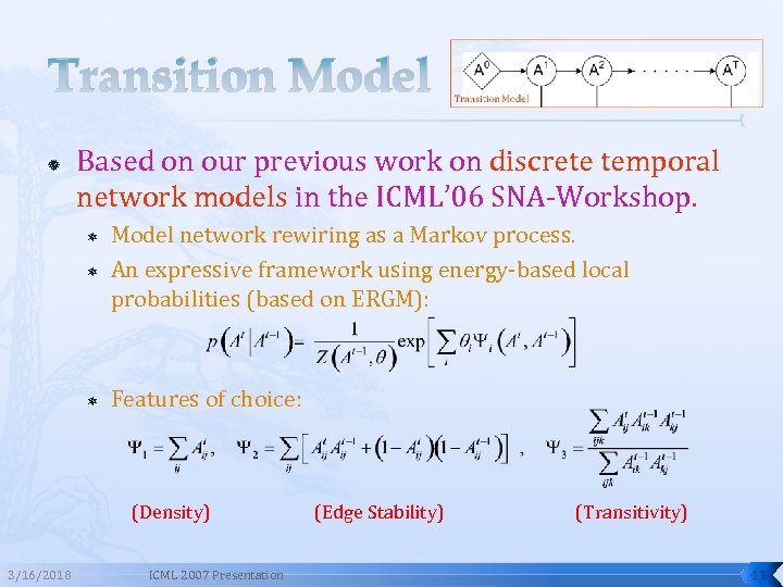 Transition Model Based on our previous work on discrete temporal network models in the