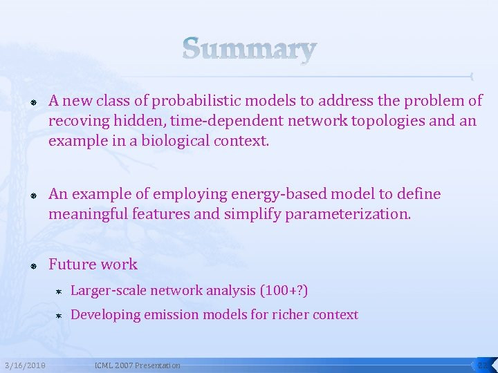 Summary A new class of probabilistic models to address the problem of recoving hidden,