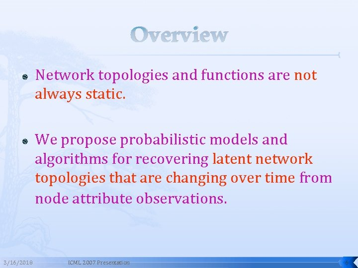 Overview 3/16/2018 Network topologies and functions are not always static. We propose probabilistic models