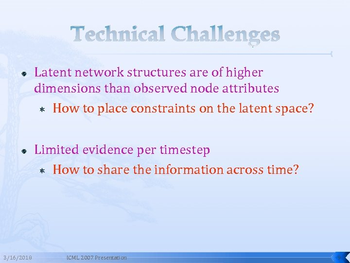 Technical Challenges 3/16/2018 Latent network structures are of higher dimensions than observed node attributes