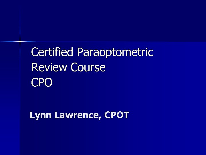 Certified Paraoptometric Review Course CPO Lynn Lawrence, CPOT