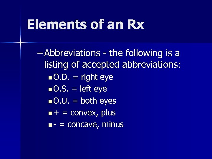 Elements of an Rx – Abbreviations - the following is a listing of accepted
