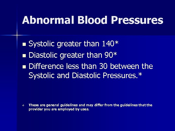 Abnormal Blood Pressures Systolic greater than 140* n Diastolic greater than 90* n Difference