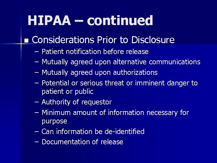 HIPAA – continued n Considerations Prior to Disclosure – – – – Patient notification