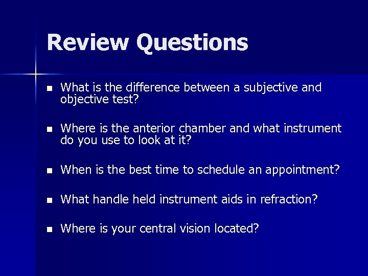 Review Questions n What is the difference between a subjective and objective test? n
