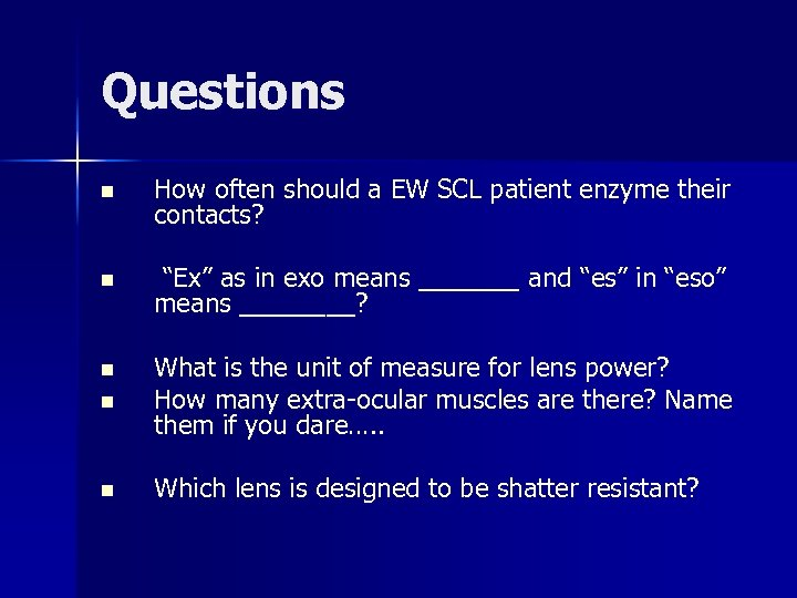 """Questions n How often should a EW SCL patient enzyme their contacts? n """"Ex"""""""