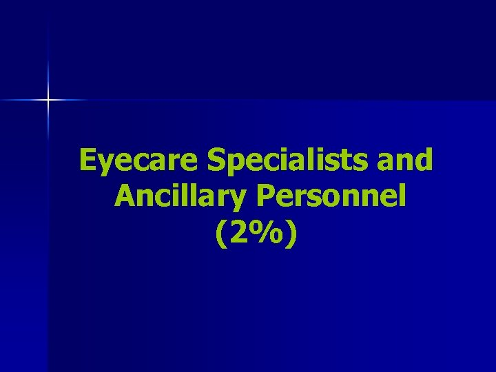 Eyecare Specialists and Ancillary Personnel (2%)