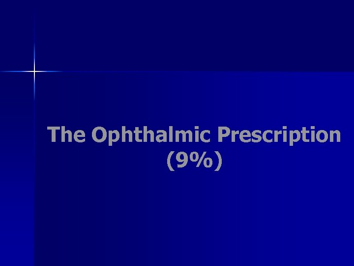 The Ophthalmic Prescription (9%)