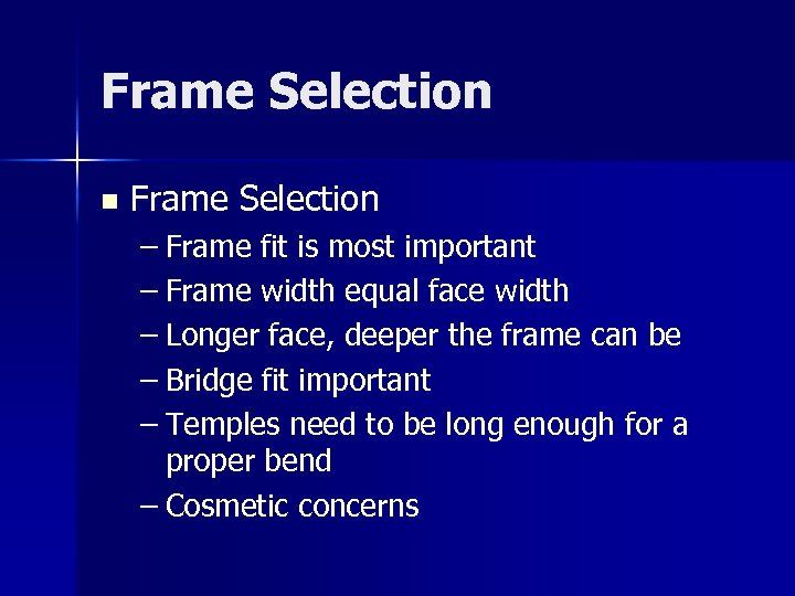 Frame Selection n Frame Selection – Frame fit is most important – Frame width