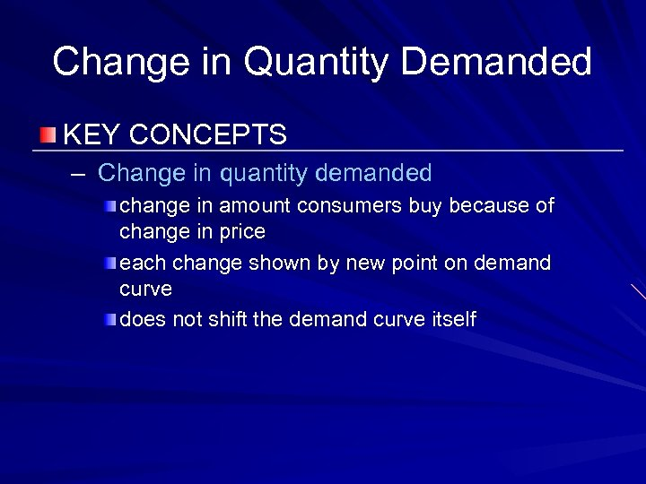 Change in Quantity Demanded KEY CONCEPTS – Change in quantity demanded change in amount