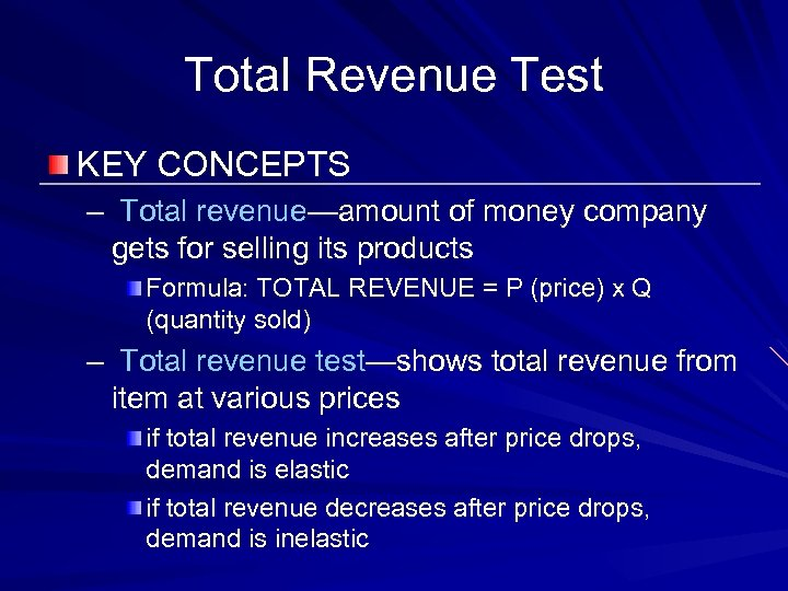 Total Revenue Test KEY CONCEPTS – Total revenue—amount of money company gets for selling