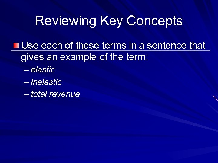 Reviewing Key Concepts Use each of these terms in a sentence that gives an
