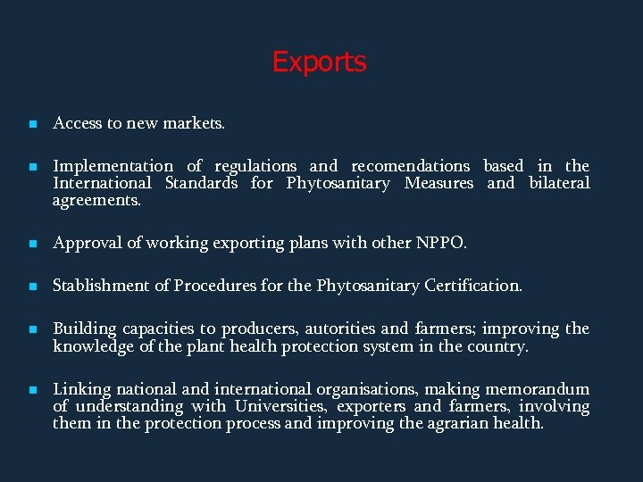 Exports n n Access to new markets. Implementation of regulations and recomendations based in