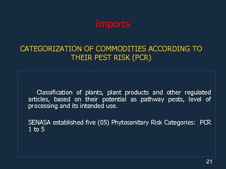Imports CATEGORIZATION OF COMMODITIES ACCORDING TO THEIR PEST RISK (PCR) Classification of plants, plant