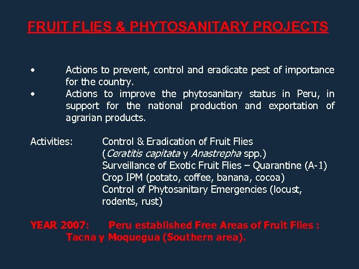 FRUIT FLIES & PHYTOSANITARY PROJECTS • • Actions to prevent, control and eradicate pest