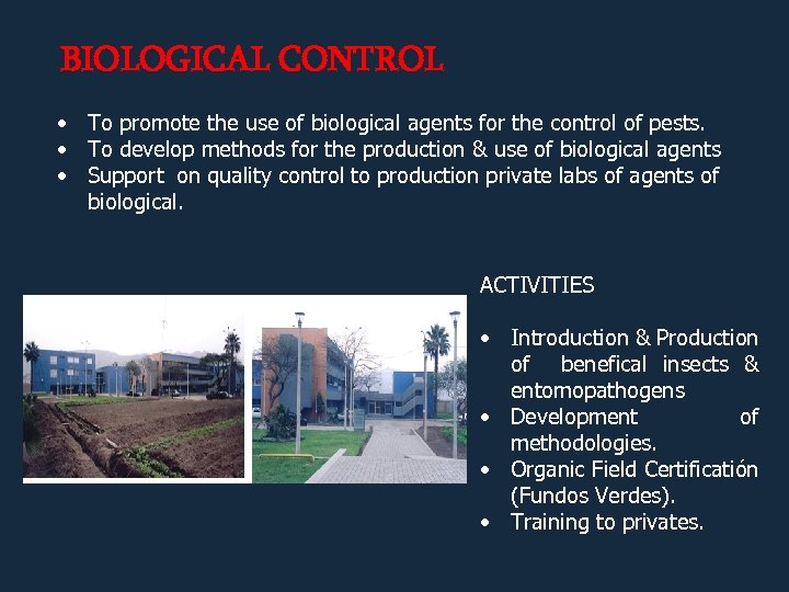 BIOLOGICAL CONTROL • • • To promote the use of biological agents for the