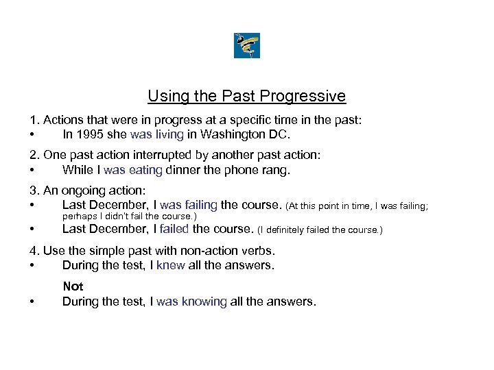 Using the Past Progressive 1. Actions that were in progress at a specific time