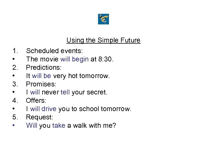 Using the Simple Future 1. • 2. • 3. • 4. • 5. •