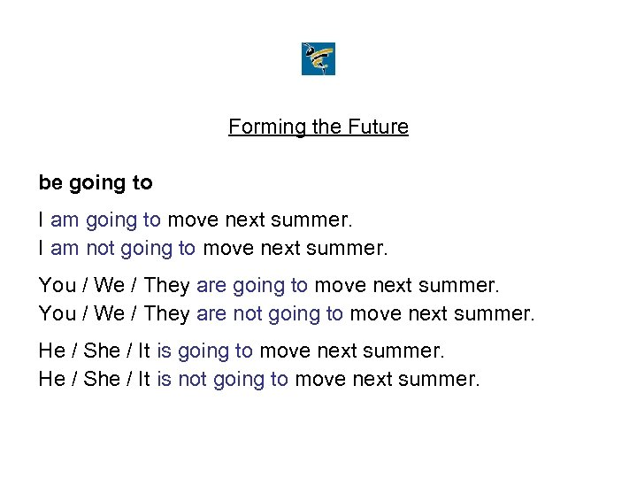 Forming the Future be going to I am going to move next summer. I