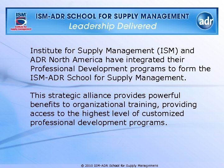 Institute for Supply Management (ISM) and ADR North America have integrated their Professional Development