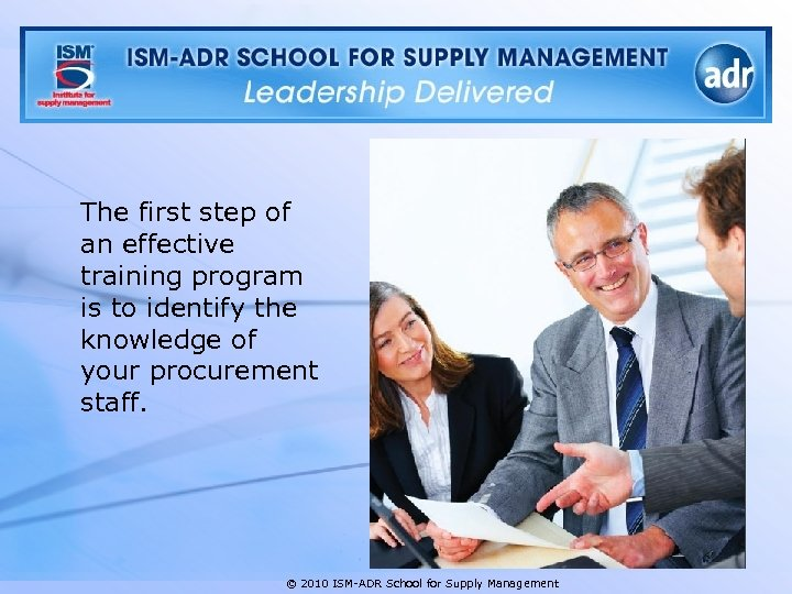 The first step of an effective training program is to identify the knowledge of
