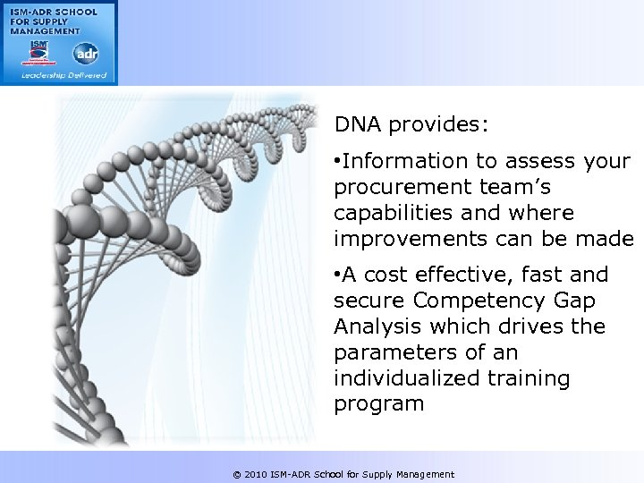 DNA provides: • Information to assess your procurement team's capabilities and where improvements can