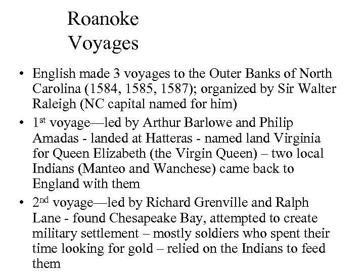 Roanoke Voyages • English made 3 voyages to the Outer Banks of North Carolina