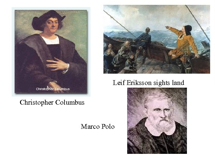 Leif Eriksson sights land Christopher Columbus Marco Polo