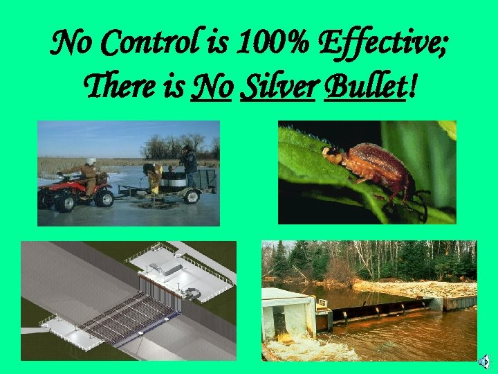 No Control is 100% Effective; There is No Silver Bullet!
