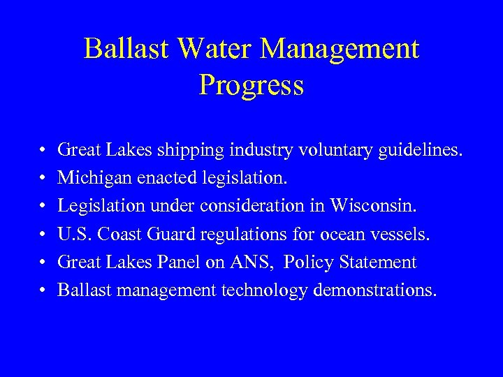 Ballast Water Management Progress • • • Great Lakes shipping industry voluntary guidelines. Michigan