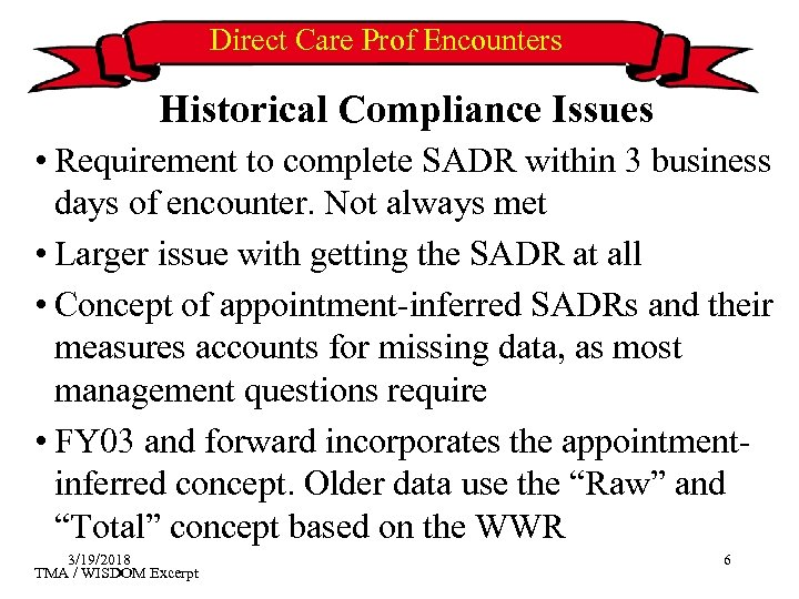 Direct Care Prof Encounters Historical Compliance Issues • Requirement to complete SADR within 3