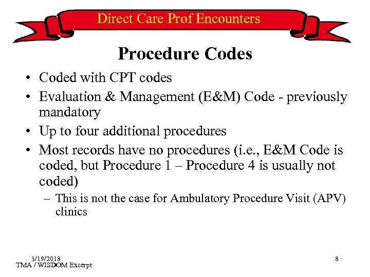 Direct Care Prof Encounters Procedure Codes • Coded with CPT codes • Evaluation &