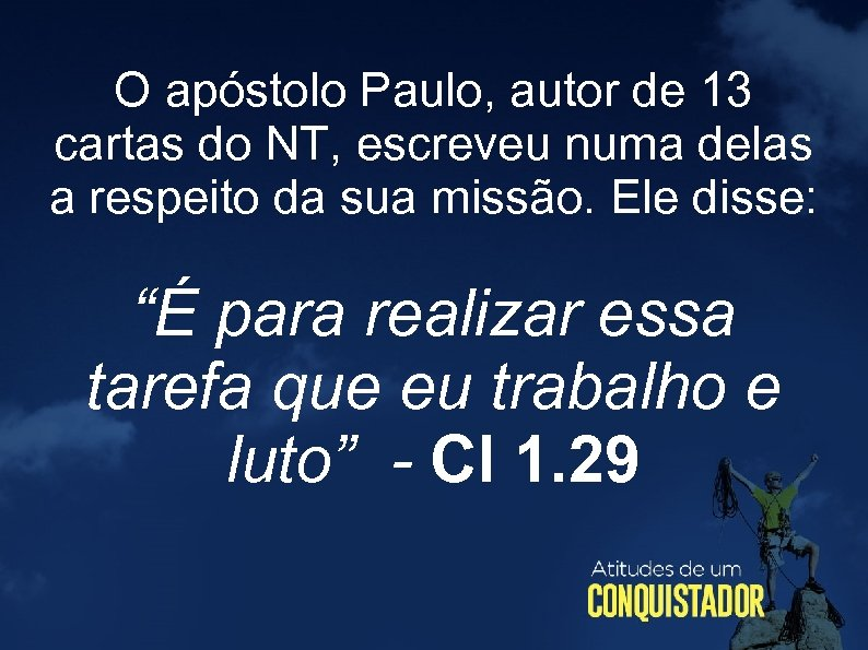 O apóstolo Paulo, autor de 13 cartas do NT, escreveu numa delas a respeito