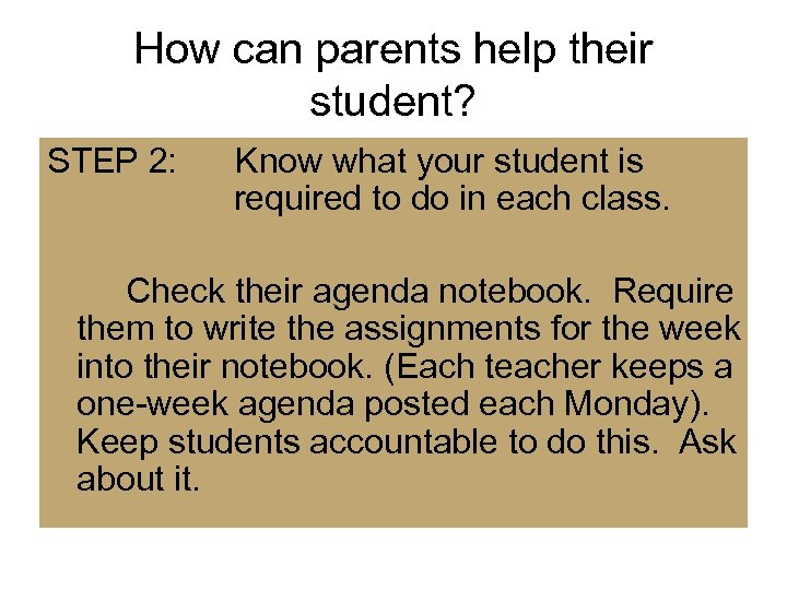 How can parents help their student? STEP 2: Know what your student is required