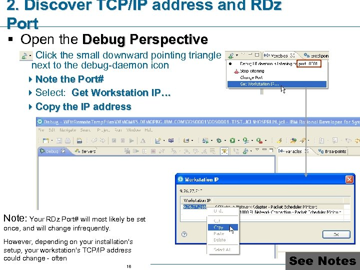 2. Discover TCP/IP address and RDz Port § Open the Debug Perspective 4 Click