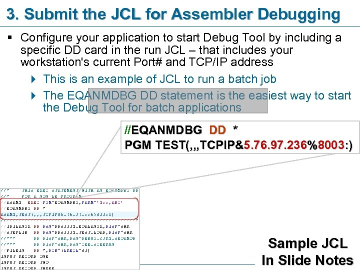 3. Submit the JCL for Assembler Debugging § Configure your application to start Debug
