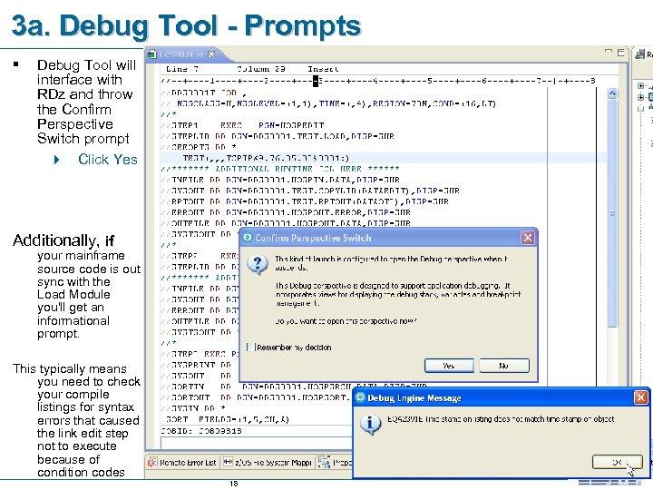 3 a. Debug Tool - Prompts § Debug Tool will interface with RDz and