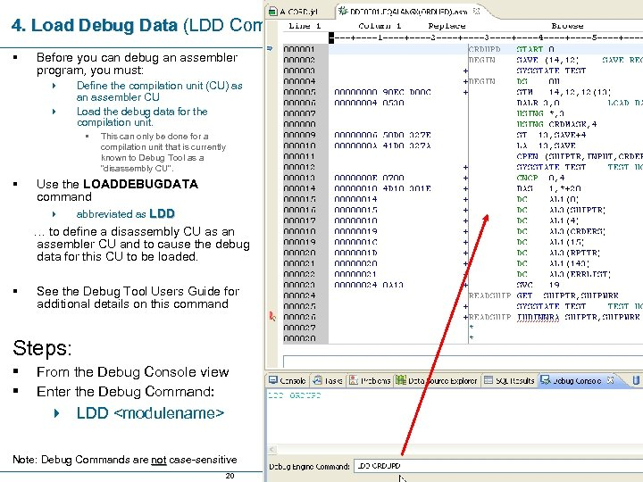4. Load Debug Data (LDD Command) § Before you can debug an assembler program,